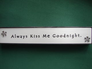 Inspirational Block Art-  Always Kiss Me Goodnight